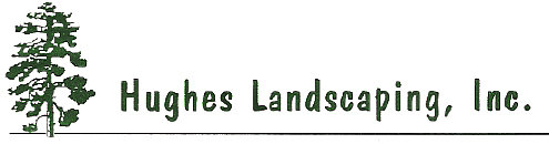 Hughes Landscaping - Landscaping and Irrigation